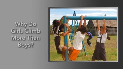Why Do Girls Climb More Than Boys?